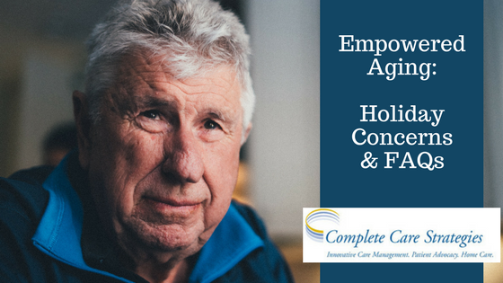 Empowered Aging:  Holiday Concerns and Frequently Asked Questions